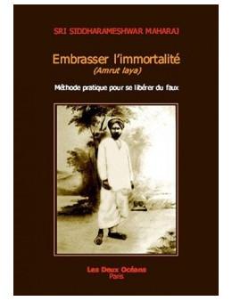 Embrasser l'immortalité - Siddaharameshw - Ed. les deux océans