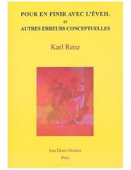 Pour en finir avec l éveil et autres erreurs conceptuelles -  Renz Karl - Ed. les Deux océans