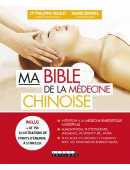 Ma bible de la medecine chinoise - Maslow Philippe - Ed. Leduc