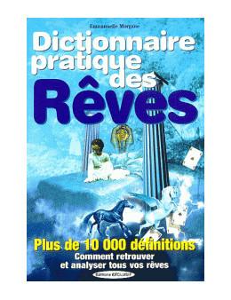 Dictionnaire pratique des rêves - Emmanuelle Morgane - Ed. Exclusif