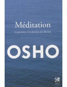 Méditation, la première et la dernière des libertés - Osho - Ed. VEGA