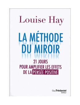 La méthode du miroir - Louise Hay - Ed. Trédaniel