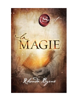 The Secret, la magie - Rhonda Byrne - Ed Trédaniel