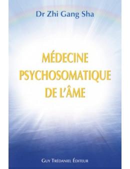 Médecine psychosomatique de l'âme - Dr Zhi Gang Sha - Ed Trédaniel