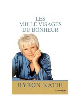 Les mille visages du bonheur - Katie Byron - Ed Trédaniel