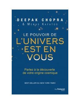 Le Pouvoir de l Univers Est En Vous - Chopra DEEPAK - Ed. Tredaniel