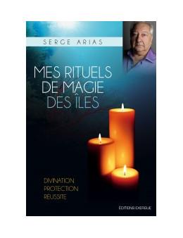 Mes Rituels De Magie des Iles - Arias Serge - Ed. Exergue