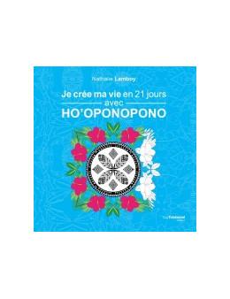 Je crée ma vie en 21 jours avec Ho'oponopono - Nathalie Lamboy - Ed Trédaniel