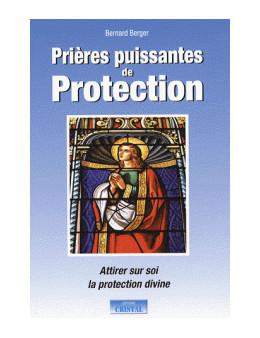 Prières puissantes de protection - Bernard Berger - Ed Cristal