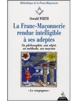 La Franc-Maçonnerie rendue intelligible à ses adeptes, Tome II : le compagnon - Oswald Wirth - Ed. Dervy