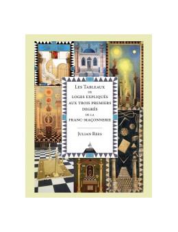 Les tableaux de loges expliqués aux trois premiers degrés de la franc-maçonnerie - Julian REES - Ed Devry