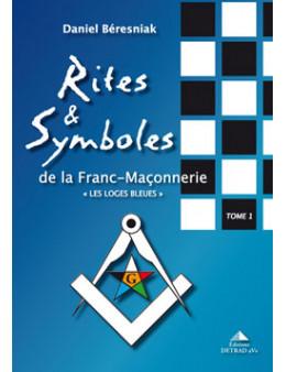 Rites et symboles, Tome 1 : les loges bleues - Beresniak Daniel - Ed. Detrad