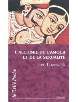 L'alchimie de l'amour et de la sexualité - Lee Lozowick - Ed Le Relié Poche