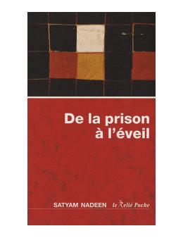 De la prison à l'éveil - Satyam Nadeen - Ed Le Relié Poche