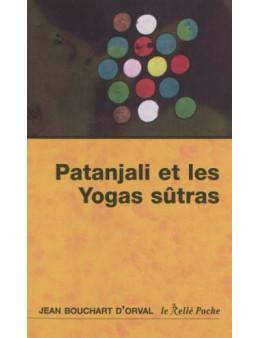 Patanjali et les yogas sûtras - Jean Bouchart d'Orval - Ed Le relié Poche