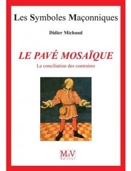 Les symboles maçonniques - Le pavé mosaïque n°2 - Didier Michaud - Ed. MDV