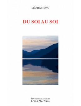 Du Soi au Soi - Hartong Leo - Ed. Originel Accari