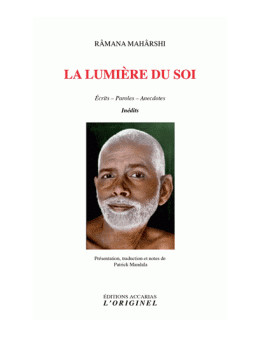 La lumière du soi - Ramana Maharshi - Ed Accarias L'originel