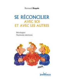 Se réconcilier avec soi et avec les autres n°70 - Bernard Raquin - Ed Jouvence