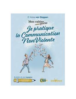 Je pratique la communication non violente - Dr Van Stappen - Ed Jouvence