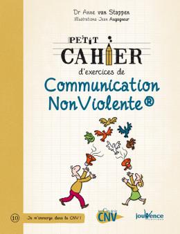 Petit cahier d'exercice de communication non violente n°10 - Dr Van Stappen - Ed Jouvence