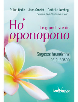 Le grand livre d Ho'oponopono - Bodin (Dr) - Ed. Jouvence