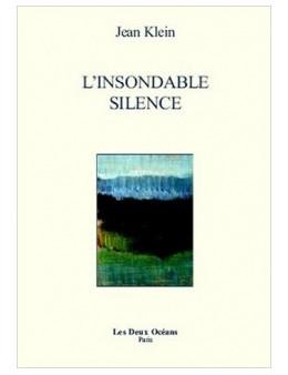 L4insondable Silence - Klein Jean - Ed. Les Deux Oceans