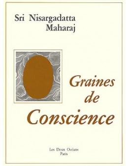 Graines de conscience - Sri Nisargadatta Maharaj - Ed les deux océans