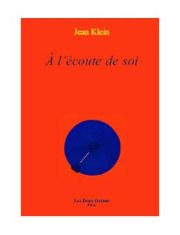 A l'écoute de Soi - Klein Jean - Ed. Les Deux Océans