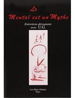 Le mental est un mythe - U.G. Krishnamurti - Ed les deux océans