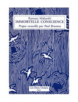 Immortelle conscience - Ramana Maharshi - Ed Les deux océans
