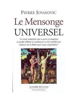 Le mensonge universel - Pierre Jovanovic - Ed Le Jardin des livres