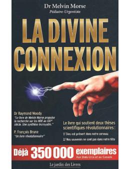 La divine connexion - Dr Melvin Morse - Ed Le Jardin des livres