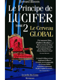 Le principe de Lucifer Tome 2 (Le cerveau global) - Howard Bloom - Ed Le Jardin des livres